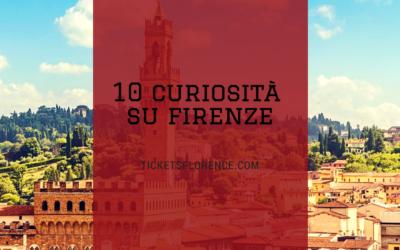10 curiosità su Firenze per stupire e stupirti