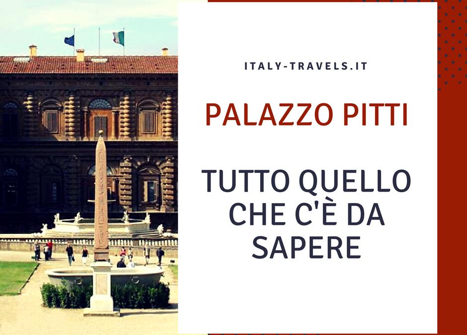 Palazzo Pitti. Tutto quello c'è da sapere