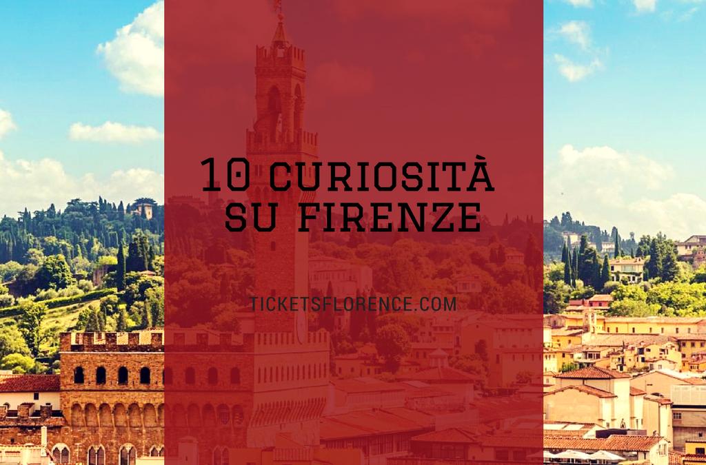 10 curiostià su firenze
