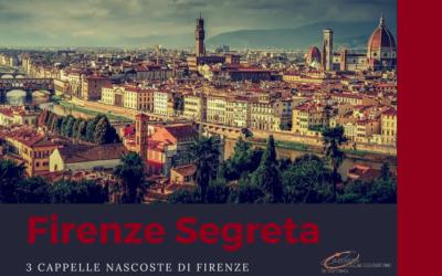 Firenze segreta: 3 cappelle nascoste di Firenze